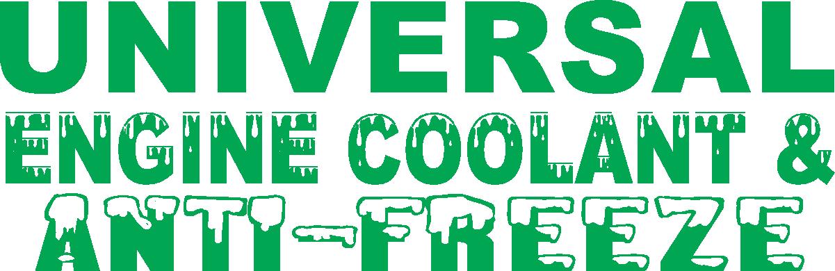 UNIVERSAL ENGINE COOLANT AND ANTI-FREEZE
